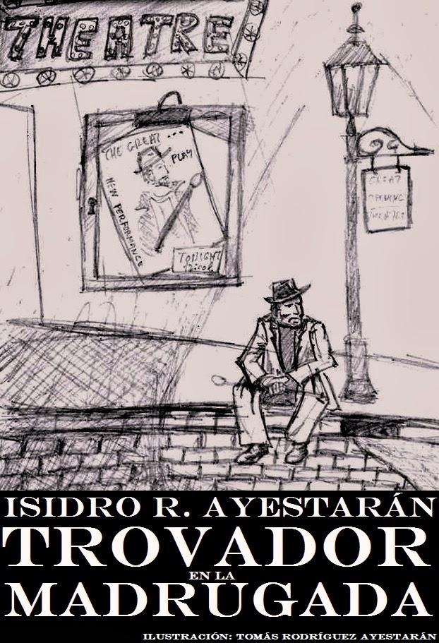 """proximamente... """"EL TROVADOR DE LA MADRUGADA"""""""