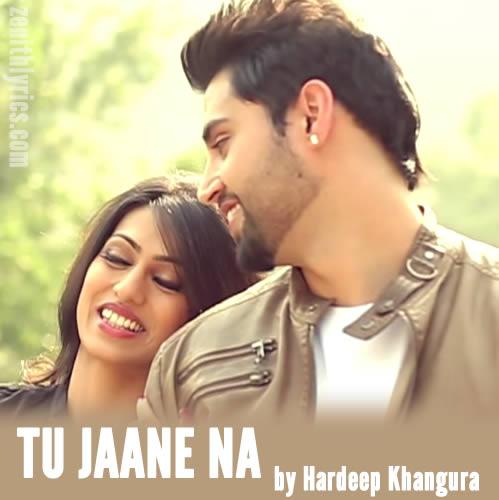 Tu Jaane Na by Hardeep Khangura