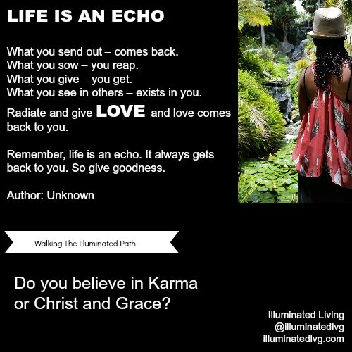 Life Is An Echo Quote Entrancing Illuminated Living Karma Or Faith And Grace