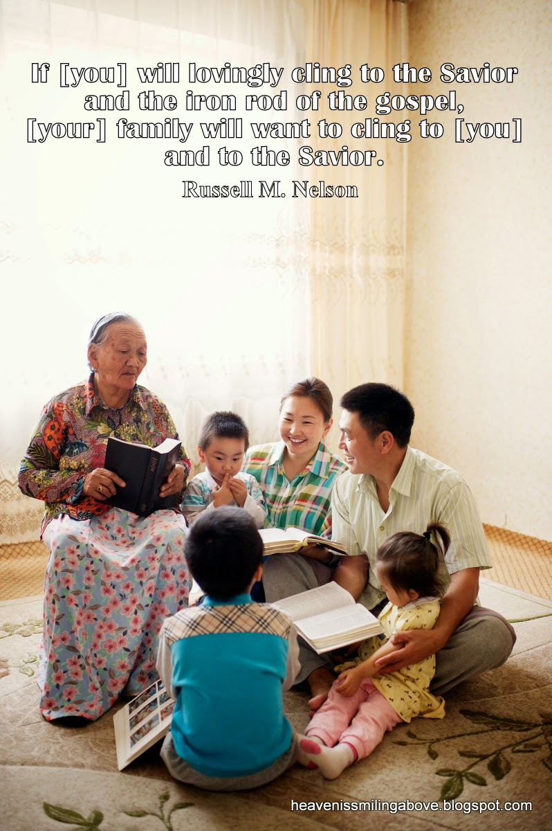 If you will lovingly cling to the Savior your family will want to cling to you. Russell M. Nelson