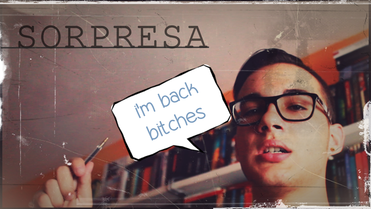 I'm back, b*tches!