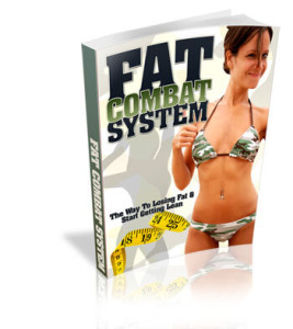Fat Combat System - The Way To Losing Fat Start Getting Lean