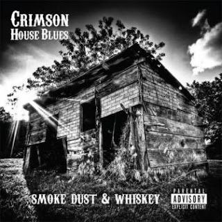 Crimson House Blues - Smoke Dust And Whiskey 2012