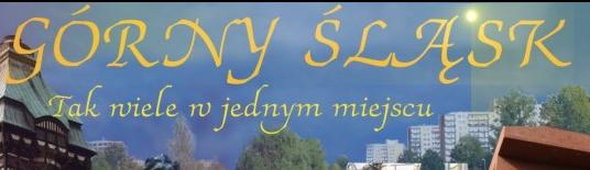 Górny Śląsk - tak wiele w jednym miejscu