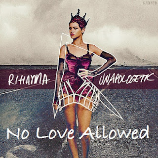 Rihanna - No Love Allowed Lyrics