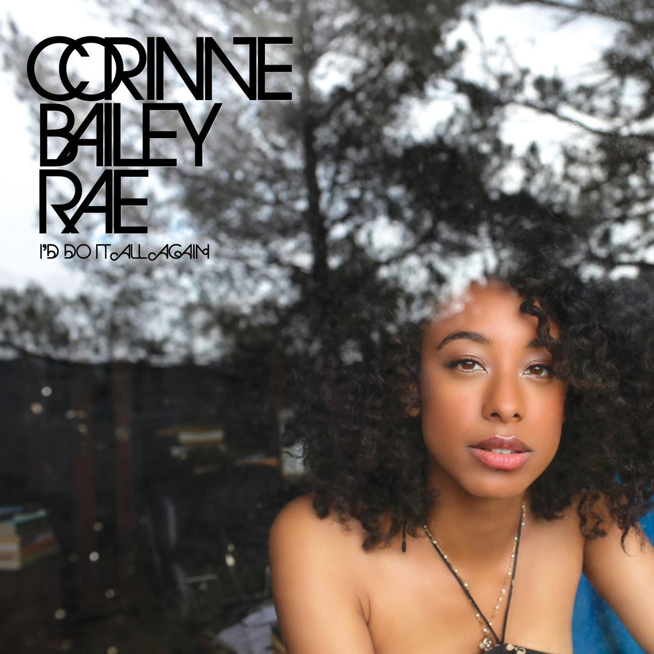 Corinne Bailey Rae   I'd Do It All Again (Official Single Cover)