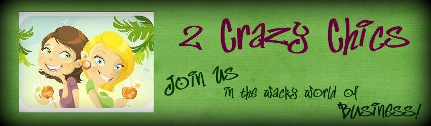2 Crazy Chics