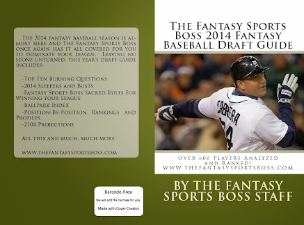 ORDER THE 2014 FANTASY SPORTS BOSS FANTASY BASEBALL DRAFT GUIDE FOR ONLY $14.99