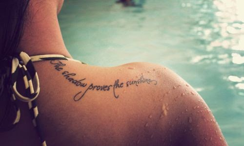 """The shadow proves the sunshine"" shoulder tattoo 