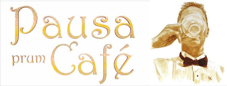 PAUSA prum CAFÉ