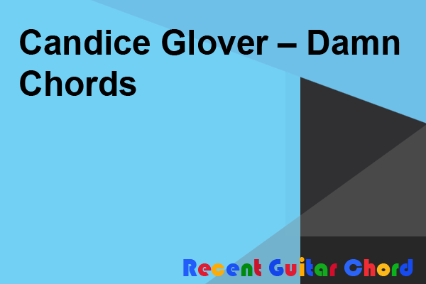 Candice Glover – Damn Chords
