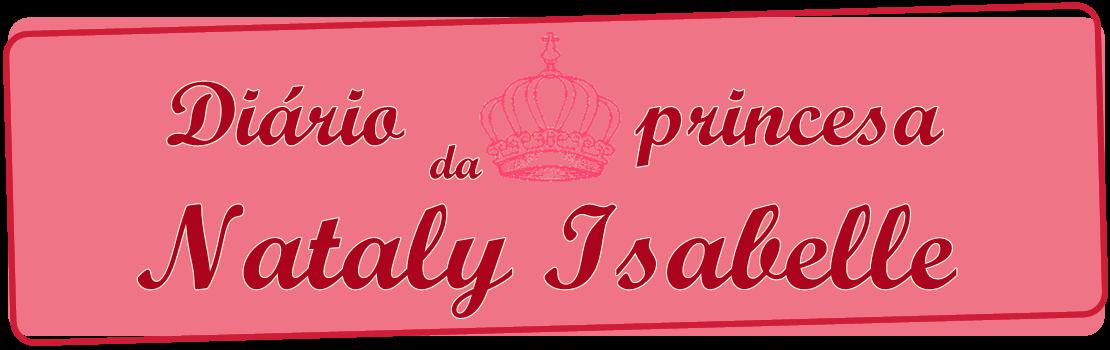 Diario da princesa Nataly Isabelle
