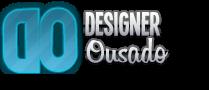 | Designer Ousado