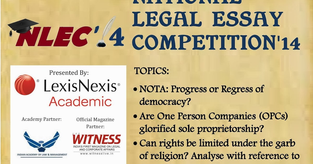 legal essay contest 1-800-law-firm is launching a writing contest on july 1, 2014 challenging law school students to demonstrate with an essay of at least 1,000 words how they would improve the legal system the grand prize is a $10,000 law school scholarship.