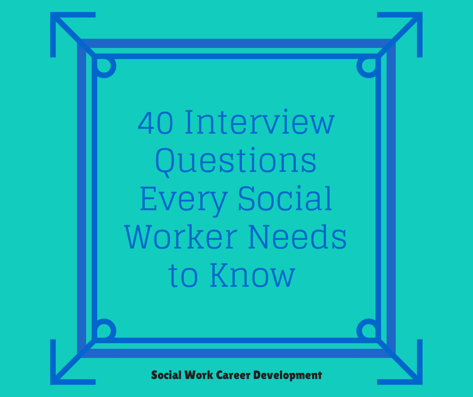 Social Work Career Development 40 Interview Questions