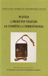 Plantas e Produtos Vegetais em Cosmtica e Dermatologia