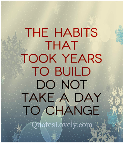 The habits that took years to build