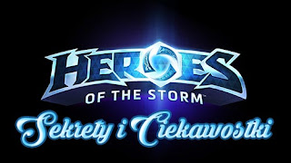 Sekrety i Ciekawostki - Heroes of The Storm