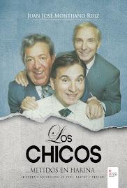 """""""Los Chicos""""... Metidos en harina. Biografía autorizada de Zorí, Santos y Codeso"""