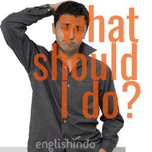 game bahasa inggris what should i do