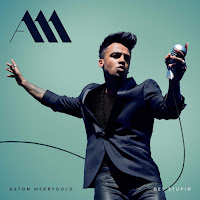 ASTON MERRYGOLD - GET STUPID on iTunes