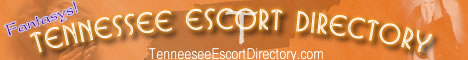 Tennessee Escorts Directory by The Fantasys Network Escort Directories!
