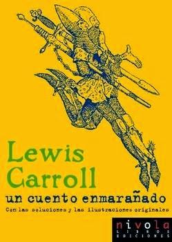 """""""un cuento enmarañado"""" - Lewis Carroll"""