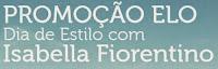 Promoção Elo Dia de Estilo com Isabella Fiorentino