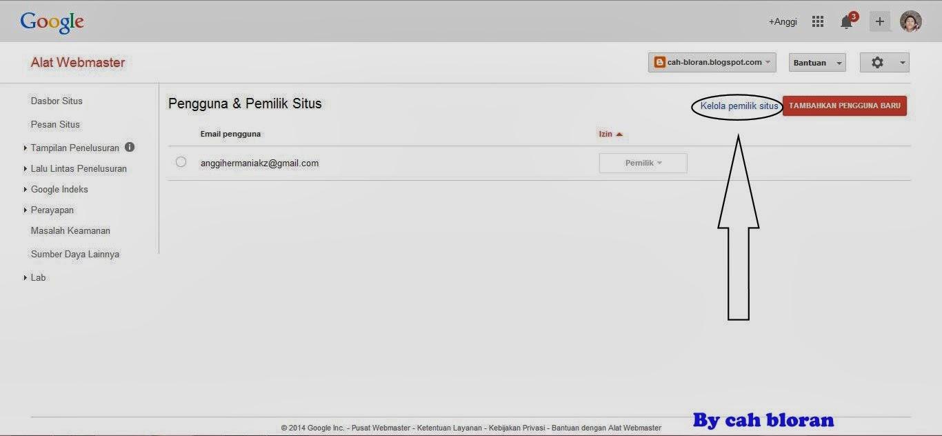 Langkah selanjutnya untuk mendaftar di google webmasters tools adalah klik kelola pemilik situs