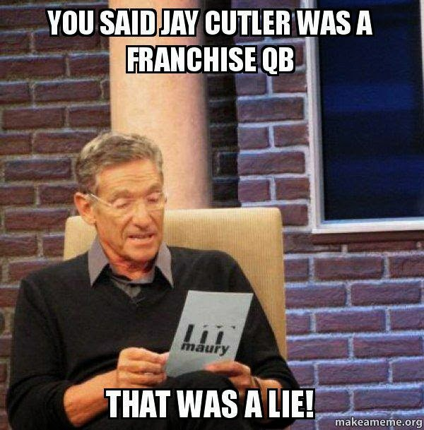 you said jay cutler was a franchise qb that was a lie! - #Lie #bearshaters #Maury
