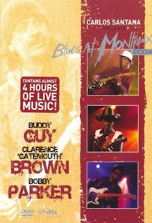 Carlos Santana Presents - Blues at Montreux 2004 - Bobby Parker,Clarence \'Gatemouth\' Brown & Buddy Guy 2006