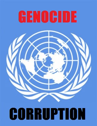 Must to See; The United Nations of Corruption and Genocide: