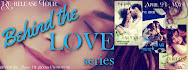 Behind the Love Series