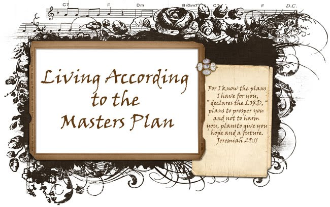 Living According to the Master's Plan
