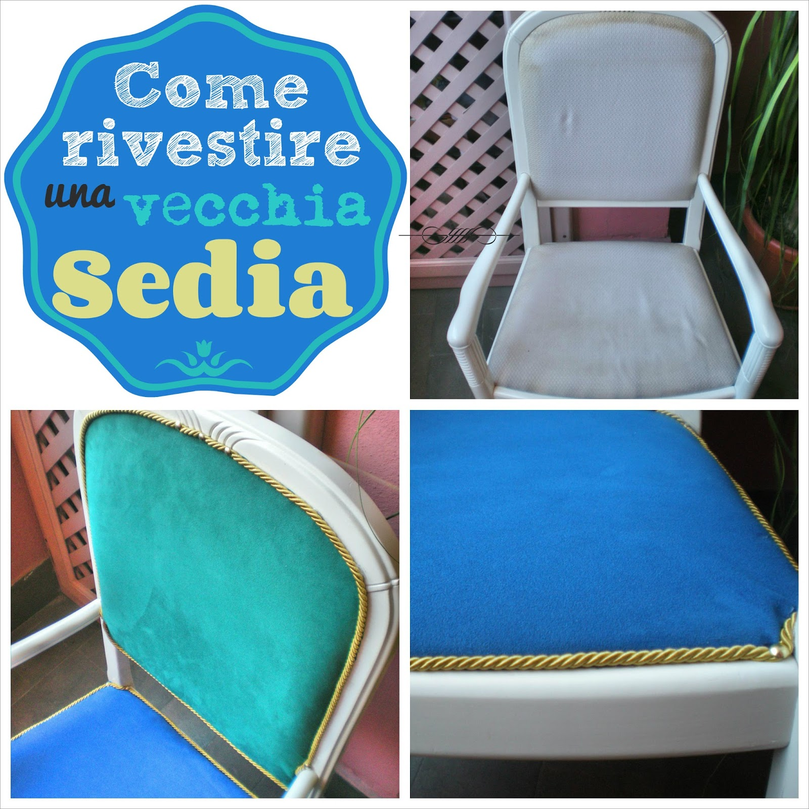 Home made ideas come rivestire una vecchia sedia for Poltrona fai da te