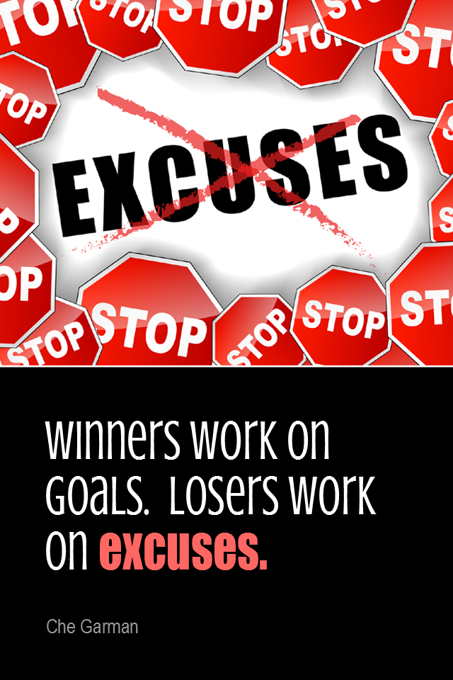 visual quote - image quotation GOALS - Winners work on goals. Losers work on excuses. - Che Garman