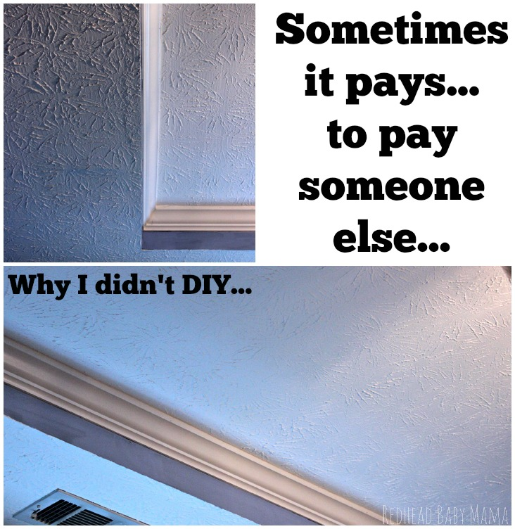 Sometimes it pays... to pay someone else. When NOT to DIY.
