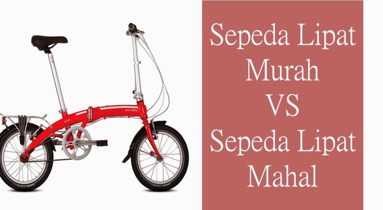 Perbandingan sepeda lipat murah dengan sepeda lipat mahal