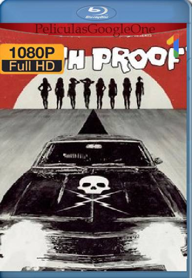 Death Proof (2007) HD [1080p] [Latino-Ingles] [GoogleDrive]