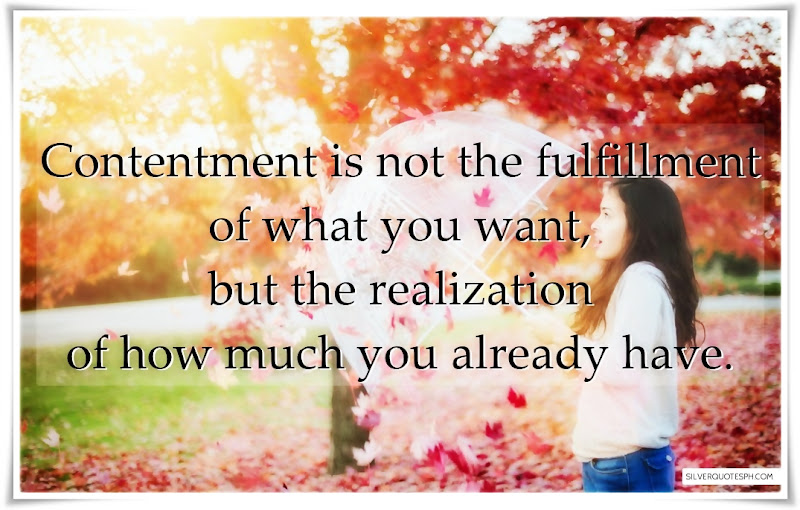 Contentment Is Not The Fulfillment Of What You Want