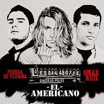 Fuerza De Tijuana Ft. Omar Ruiz – El Americano (Single 2014)