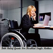 Debt Relief Grants For Disabled Single Mothers