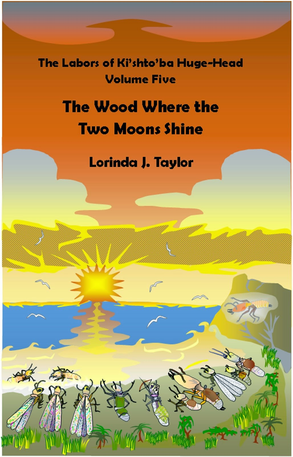 THE WOOD WHERE THE TWO MOONS SHINE, v.5 of THE LABORS OF KI'SHTO'BA HUGE-HEAD