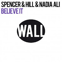 Spencer & Hill Feat. Nadia Ali - Believe It (Original Mix)