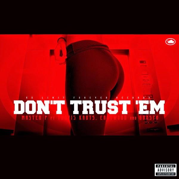 Master P - Don't Trust 'Em (feat. Travis Kr8ts, Eastwood, & Gangsta) - Single  Cover
