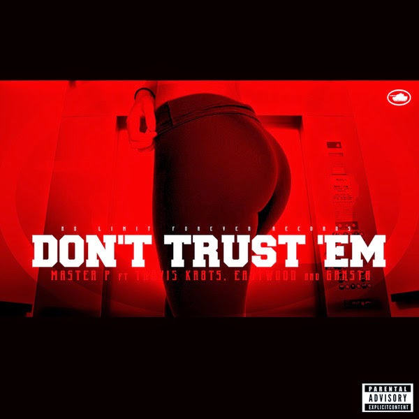 Master P - Don't Trust 'Em (feat. Travis Kr8ts, Eastwood, & Gangsta) - Single  Cover