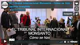 El Tribunal Internacional Monsanto - Cómo se hizo