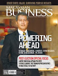 MALAYSIAN BUSINESS MAY 16th 2013 ISSUE IS NOW ON SALE