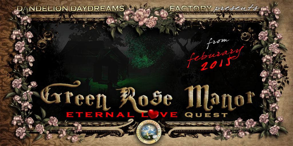 Review of the  Green Rose Manor - Eternal Love Quest presented by Dandelion Daydreams Factory.