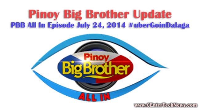 Pinoy Big Brother Update: PBB All In Episode July 24, 2014 #uberGoinDalaga